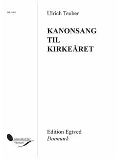 Ulrich Teuber: Kanonsang Til Kirkeåret (Choral) Books | Choral