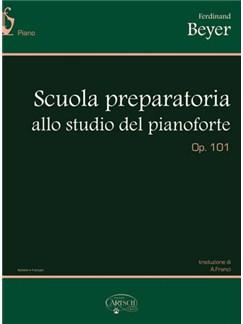 Ferdinand Beyer: Scuola Preparatoria Allo Studio Del Pianoforte, Op.101 Bog | Klaver solo