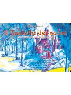 Alice Mazzei: Il Castello dei Suoni Books | All Instruments