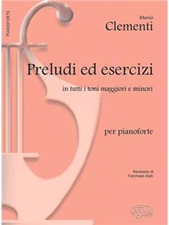 Muzio Clementi: Preludi ed Esercizi in tutti i toni Maggiori e Minori, per Pianoforte Books | Piano