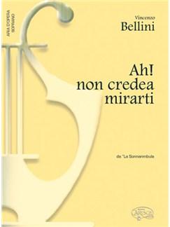 Vincenzo Bellini: Ah! non credea mirarti, da La Sonnambula (Soprano) Books   Piano & Vocal