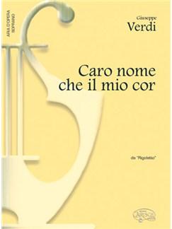 Giuseppe Verdi: Caro nome che il mio cor, da Rigoletto (Soprano) Books | Piano & Vocal