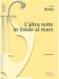 Arrigo Boito: L'altra notte in fondo al mare, da Mefistofele (Soprano) Libro | Piano y Voz
