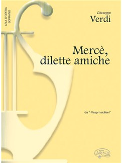 Giuseppe Verdi: Mercè, dilette amiche, da I Vespri Siciliani (Soprano) Books | Piano & Vocal