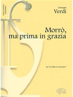 Giuseppe Verdi: Morrò, ma prima in grazia, da Un Ballo in Maschera (Soprano) Books | Piano & Vocal