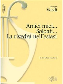 Giuseppe Verdi: Amici miei... Soldati... la rivedrà nell'estasi, da Un Ballo in Maschera (Tenore) Books   Piano & Vocal