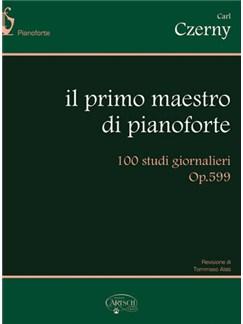 Carl Czerny: Il Primo Maestro di Pianoforte. 100 Studi Giornalieri Op.599 Books | Piano