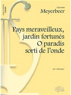 Giacomo Meyerbeer: Pays merveilleux, Jardin ortunés - O paradis sorti de l'onde, da L'Africaine (Tenore) Books | Piano & Vocal