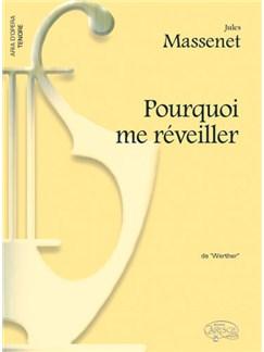Jules Massenet: Pourquoi me réveiller, da Werther (Tenore) Books | Piano & Vocal