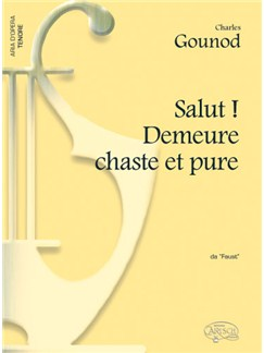Charles Gounod: Salut! Demeure chaste et pure, da Faust (Tenore) Books | Piano & Vocal
