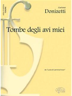 Gaetano Donizetti: Tombe degli avi miei, da Lucia di Lammermoor (Tenore) Books | Piano & Vocal
