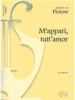 Friedrich von Flotow: M'apparì, tutt'amor, da Martha (Tenore) Books | Piano & Vocal
