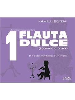Flauta Dulce (Soprano o Tenor) Volumen 1 - 107 Piezas Muy Fáciles a 1 y 2 Voces Libro | Recorder