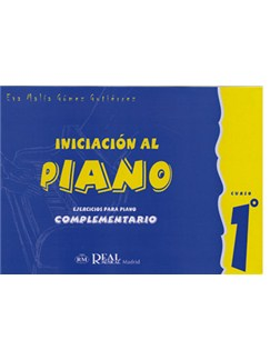 Iniciación al Piano : Ejercicios para Piano Complementario, Curso 1° Libro | Piano