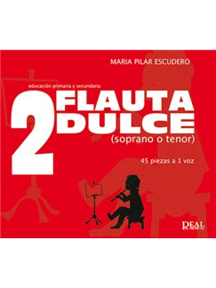 Flauta Dulce (Soprano o Tenor) Volumen 2 - 45 Piezas a 1 Voz Libro   Recorder