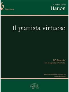 Charles-Louis Hanon: Il Pianista Virtuoso. 60 Esercizi con le aggiunte di A. Schotte Books | Piano