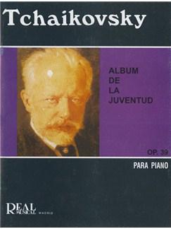 Pyotr Ilyich Tchaikovsky: Album de la Juventud Op. 39 Libro | Piano