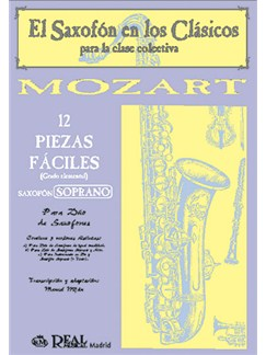 Wolfgang Amadeus Mozart: 12 Piezas Fáciles (Grado Elemental, Soprano) para Saxofón Soprano. Books | Saxophone