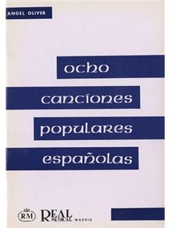 Angel Oliver: Ocho Canciones Populares Españolas a Tres Voces Iguales Books | Choral