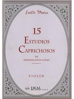 Emilio Mateu: 15 Estudios Caprichosos de Mediana Dificultad (Intermediate Level), para Violín Libro | Violin