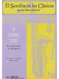 "Christopher Tye: In Nomine ""Crye"" para Quinteto de Saxofones Libro | Saxophone"