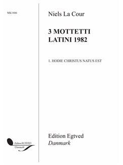 Niels La Cour: Hodie Christus Natus Est (3 Mottetti Latini 1982) Libro | SATB, Coral