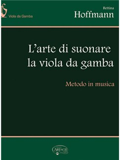 Bettina Hoffmann: L'arte di suonare la viola da gamba, Metodo in musica Books   Viola