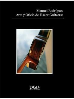 Manuel Rodríguez: Arte Y Oficio De Hacer Guitarras Books | Guitar