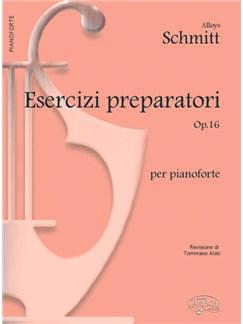 Alloys Schmitt: Esercizi Preparatori Op.16, per Pianoforte Books | Piano