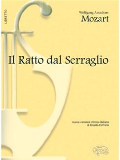 Wolfgang Amadeus Mozart: Il Ratto dal Serraglio (Libretto) Books | Libretto