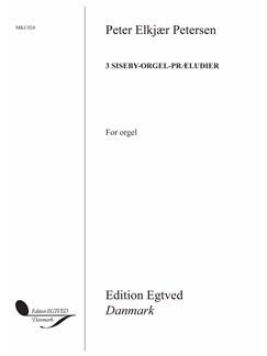 Peter Elkjær Petersen: 3 Siseby-Orgel-Præludier Books | Organ
