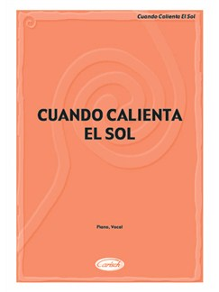 Cuando Calienta el Sol Books | Piano & Vocal