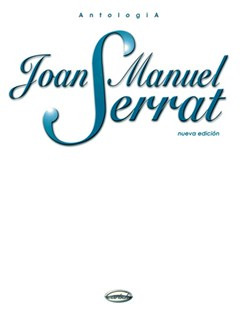 Joan Manuel Serrat: Antología Books | Piano, Vocal & Guitar