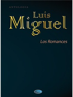 Luis Miguel: Los Romances Books | Piano, Vocal & Guitar