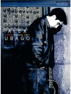 Alex Ubago: ¿Qué Pides Tú? Books | Piano, Vocal & Guitar