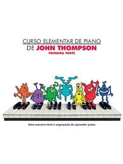 Curso Elementar De Piano De John Thompson: Primeira Parte Books | Piano