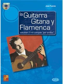 La Guitarra Gitana y Flamenca, Volumen 1 a Compás Por Arriba CD y Libro | Guitar