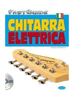Fast Guide: Chitarra Elettrica (Italiano) Books and CDs | Guitar