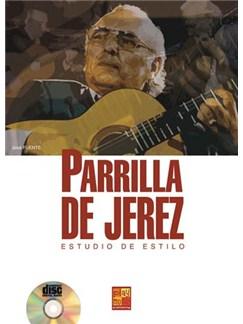 Parrilla de Jerez: Estudio de estilo CD y Libro | Guitar