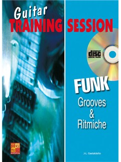 Guitar Training Session: Groove & Ritmiche Funk Books and CDs | Guitar