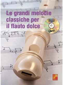 Le grandi melodie classiche per il Flauto Dolce CD y Libro | Flauta dulce