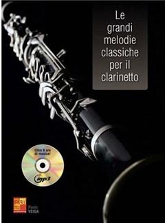 Le grandi melodie classiche per Clarinetto CD et Livre | Clarinette