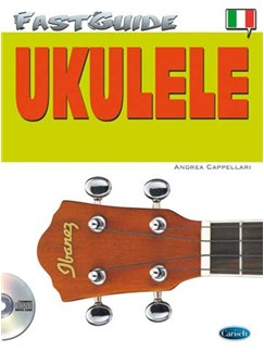 Andrea Cappellari: Fast Guide - Ukulele (Book/CD) Books and CDs | Ukulele