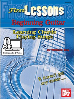 William Bay: First Lessons Beginning Guitar - Learning Chords\Playing Songs (Book/Online Audio) Books | Guitar