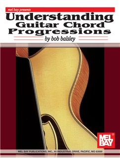 Bob Balsley: Understanding Guitar Chord Progressions Books   Guitar