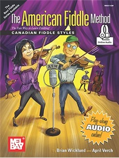 Brian Wicklund/April Verch: The American Fiddle Method - Canadian Fiddle Styles (Book/Online Audio) Books and Digital Audio | Violin