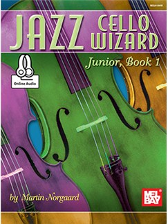 Martin Norgaard: Jazz Cello Wizard Junior, Book 1 (Book/Online Audio) Books and Digital Audio | Cello