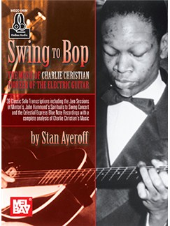 Swing To Bop: The Music Of Charlie Christian (Book/Online Audio) Books and Digital Audio | Guitar