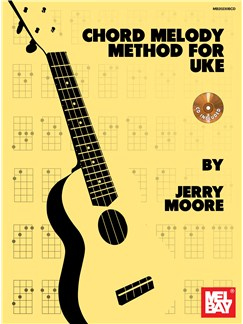Chord Melody Method For Uke Books and CDs | Ukulele