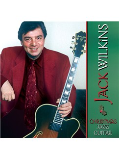 Jack Wilkins - Christmas Jazz Guitar CDs | Guitar